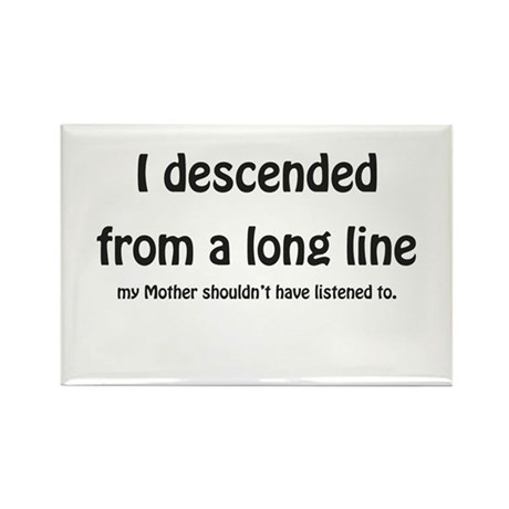 I descended from a long line Rectangle Magnet