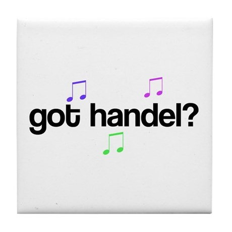 Got Handel? Tile Coaster