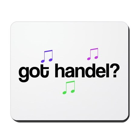 Got Handel? Mousepad