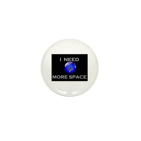 NEED MORE SPACE Mini Button (10 pack)