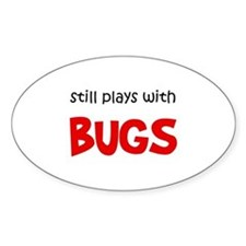 Still Plays With Bugs Oval Sticker