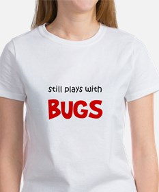 Still Plays With Bugs Tee