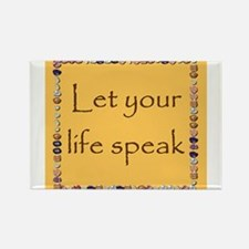 LET YOUR LIFE SPEAK Rectangle Magnet