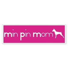 Min Pin Mom Bumper Bumper Sticker