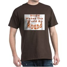 Nosh Makes the World Go Round T-Shirt