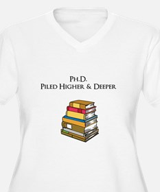 Ph.D. Piled Higher and Deeper Plus Size T-Shirt