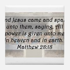 Matthew 28:18 Tile Coaster