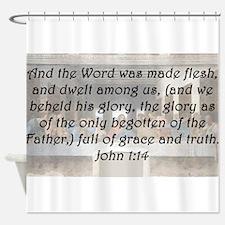 John 1:14 Shower Curtain