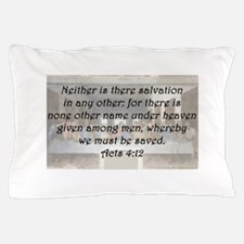 Acts 4:12 Pillow Case