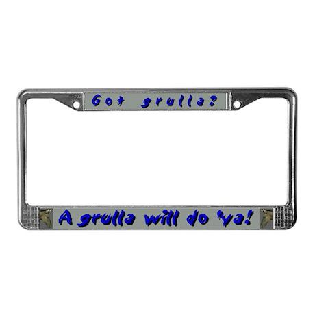 """Got grulla?"" License Plate Frame"