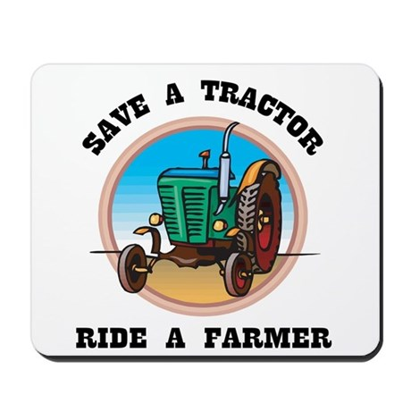 Save a Tractor, Ride a Farmer Mousepad