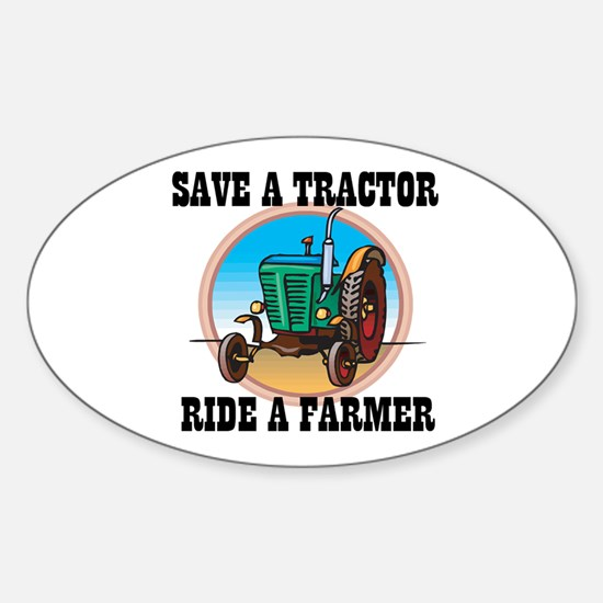Save a Tractor, Ride a Farmer Oval Bumper Stickers