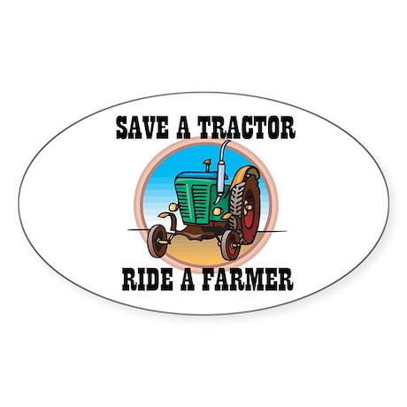 Save a Tractor, Ride a Farmer Oval Sticker