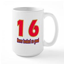 16 Never Looked So Good Mug