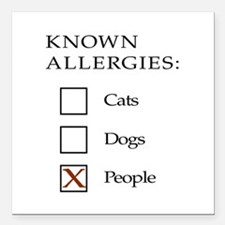 Known Allergies - cats, dogs, people Square Car Ma