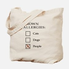 Known Allergies - cats, dogs, people Tote Bag