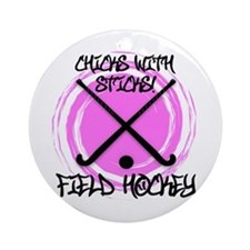 Chicks with Sticks - Field Hockey Ornament (Round)