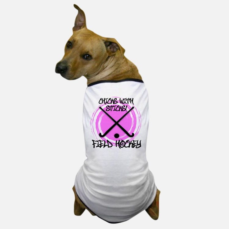 Chicks with Sticks - Field Hockey Dog T-Shirt