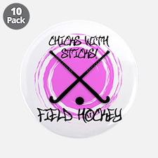 "Chicks with Sticks - Field Hockey 3.5"" Button (10"