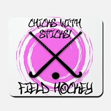 Chicks with Sticks - Field Hockey Mousepad
