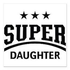 "Super Daughter (Black) Square Car Magnet 3"" x 3"""