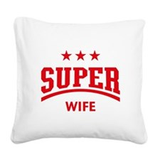 Super Wife (Red) Square Canvas Pillow