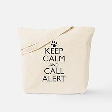 Keep Calm and Call Alert Tote Bag
