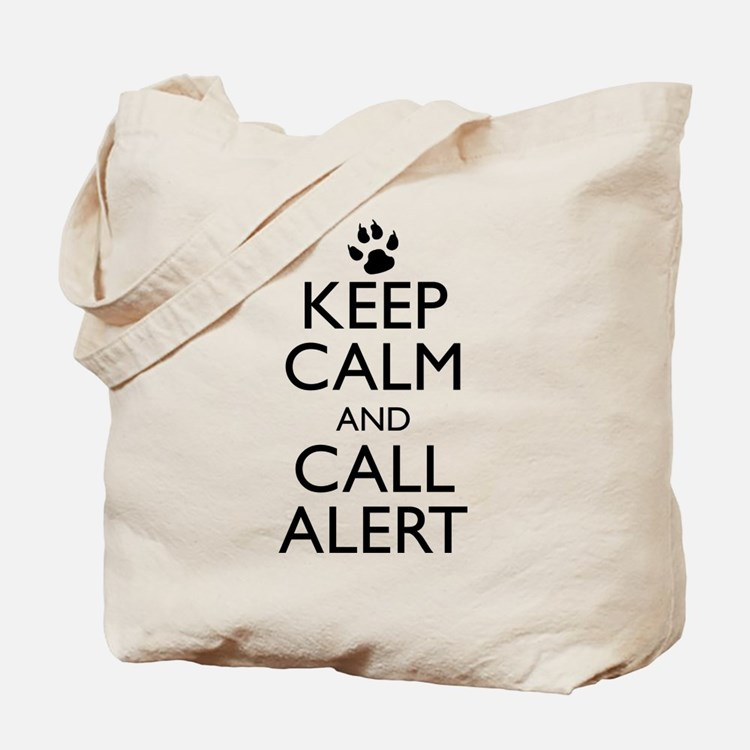 Keep Calm and Call Alert Tote Bag