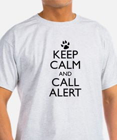 Keep Calm and Call Alert T-Shirt