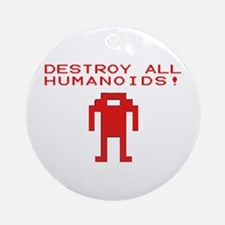 DESTROY ALL HUMANOIDS! Ornament (Round)