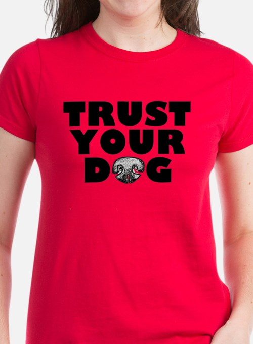 Trust Your Dog Tee