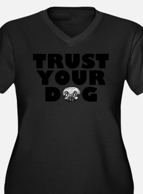 Trust Your Dog Women's Plus Size V-Neck Dark T-Shi