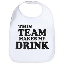 This Team Makes Me Drink Bib