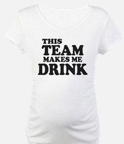 This Team Makes Me Drink Shirt