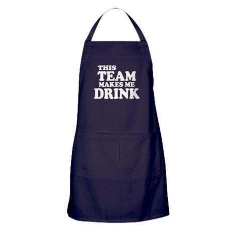 This Team Makes Me Drink Apron (dark)