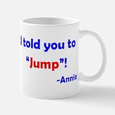 Told You to Jump Mug
