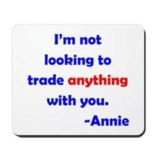 Not Trading With You Mousepad