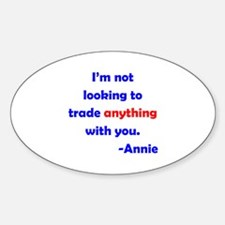 Not Trading With You Sticker (Oval)