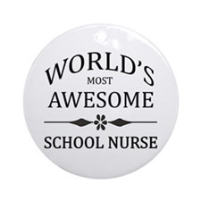 World's Most Awesome School Nurse Ornament (Round)