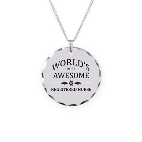 World's Most Awesome Registered Nurse Necklace Cir