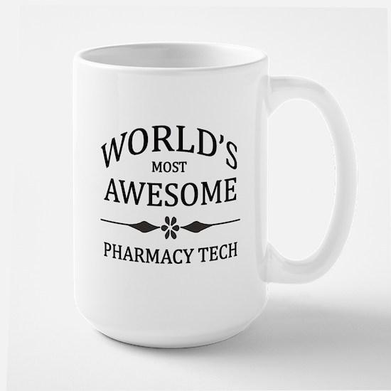 World's Most Awesome Pharmacy Tech Large Mug
