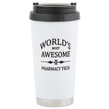 World's Most Awesome Pharmacy Tech Travel Mug