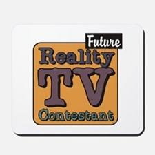 Future Reality TV Contestant Mousepad