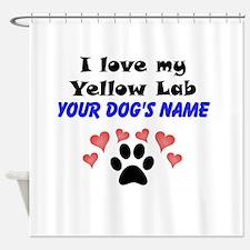 Custom I Love My Yellow Lab Shower Curtain