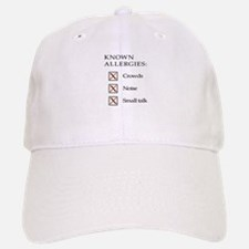 Known Allergies - crowds, noise, small talk Baseball Baseball Cap