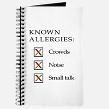 Known Allergies - crowds, noise, small talk Journa