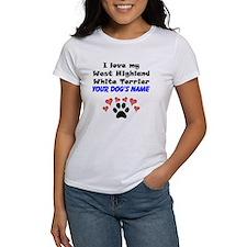 Custom I Love My West Highland White Terrier T-Shi