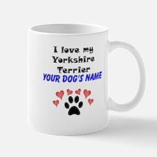 Custom I Love My Yorkshire Terrier Mug