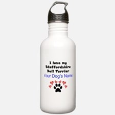 Custom I Love My Staffordshire Bull Terrier Water