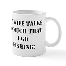 my wife talks so much that i go fishing Small Mug